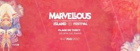 [Preview] Les pieds dans le sable la musique dans les oreilles les 6 et 7 mai pour le Marvellous Island Festival2017